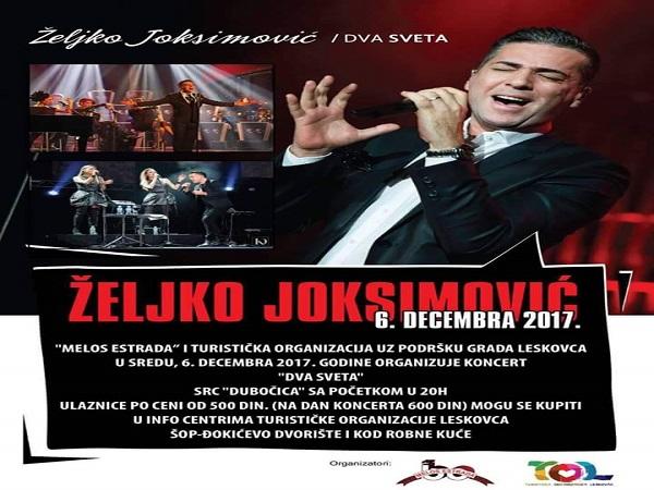 Продаја карата за концерт Жељка Јоксимовића у Лесковцу 06. 12. 2017. ( Хала СРЦ ДУБОЧИЦА, 20 часова)